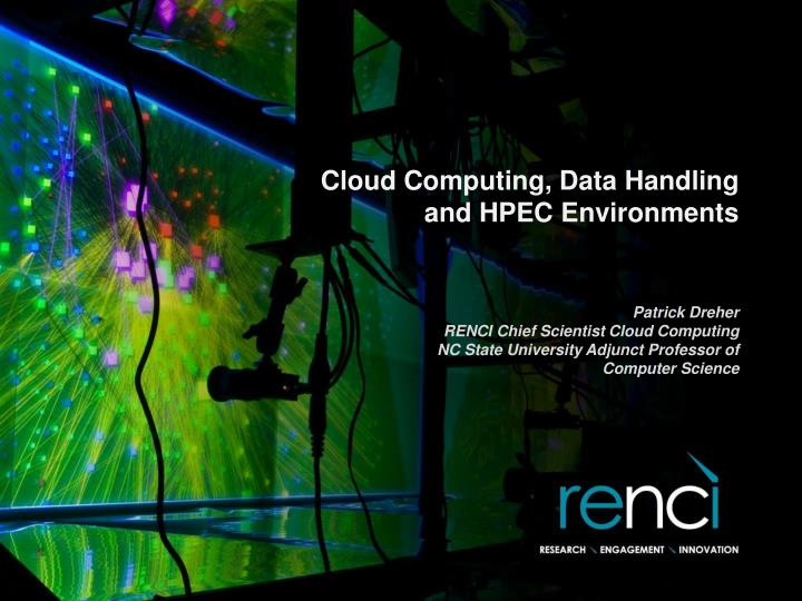 Cloud computing data handling and hpec environments