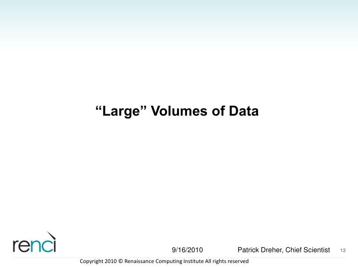 """Large"" Volumes of Data"