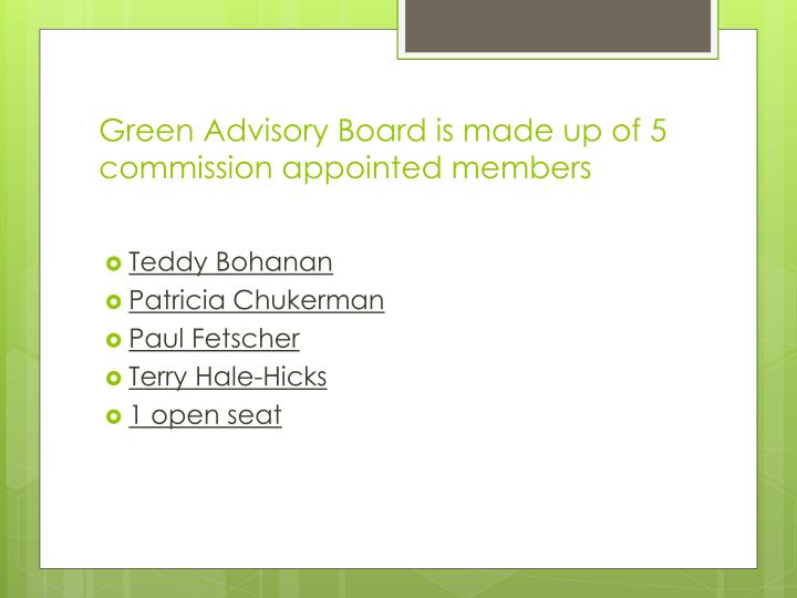 Green Advisory Board is made up of 5 commission appointed members