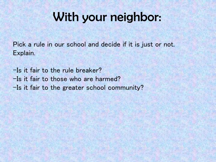 With your neighbor: