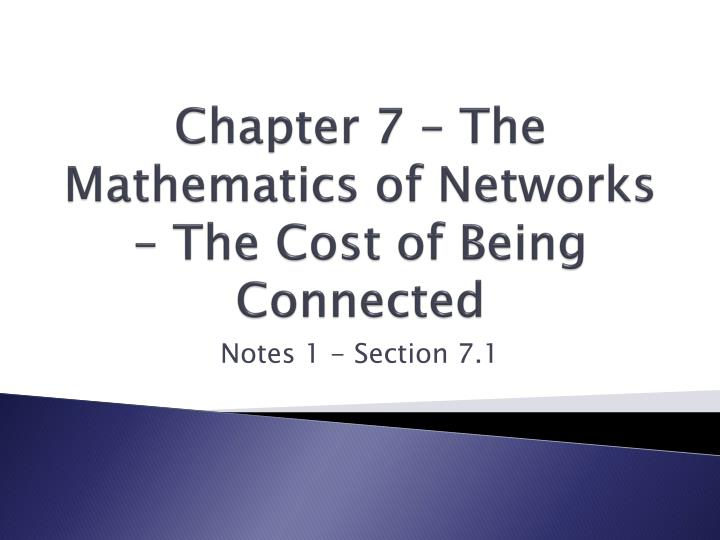 Chapter 7 the mathematics of networks the cost of being connected