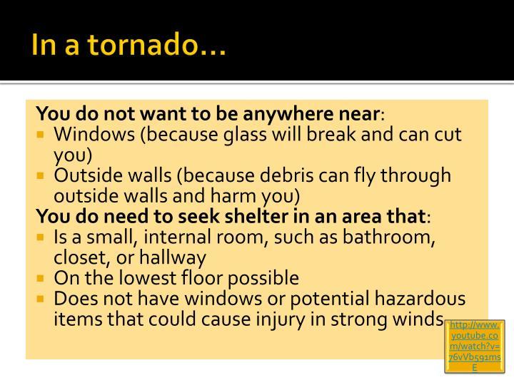 In a tornado…