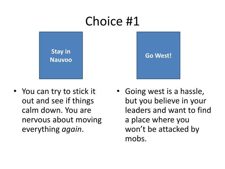 Choice #1