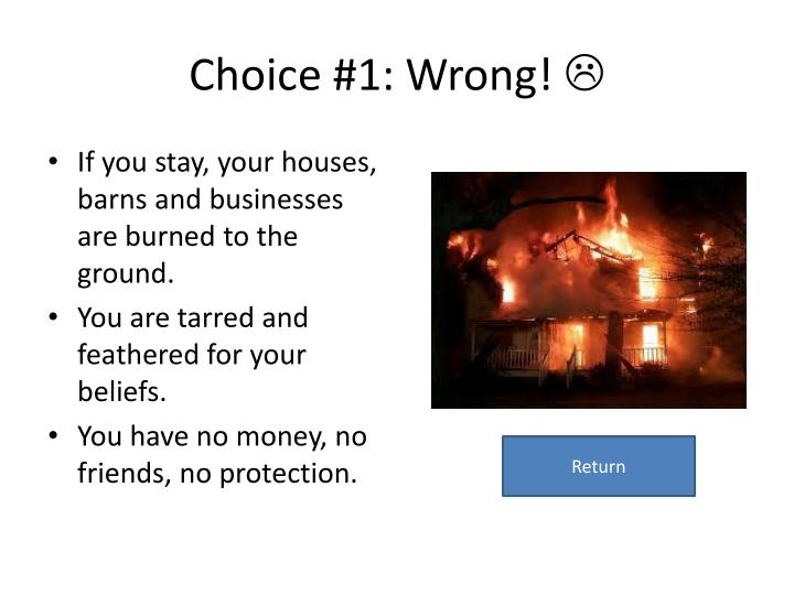 Choice #1: Wrong!