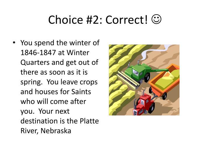 Choice #2: Correct!