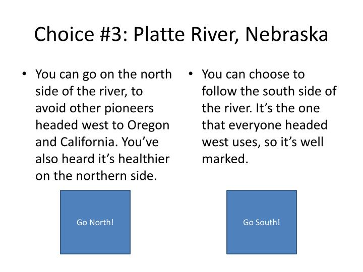 Choice #3: Platte River, Nebraska