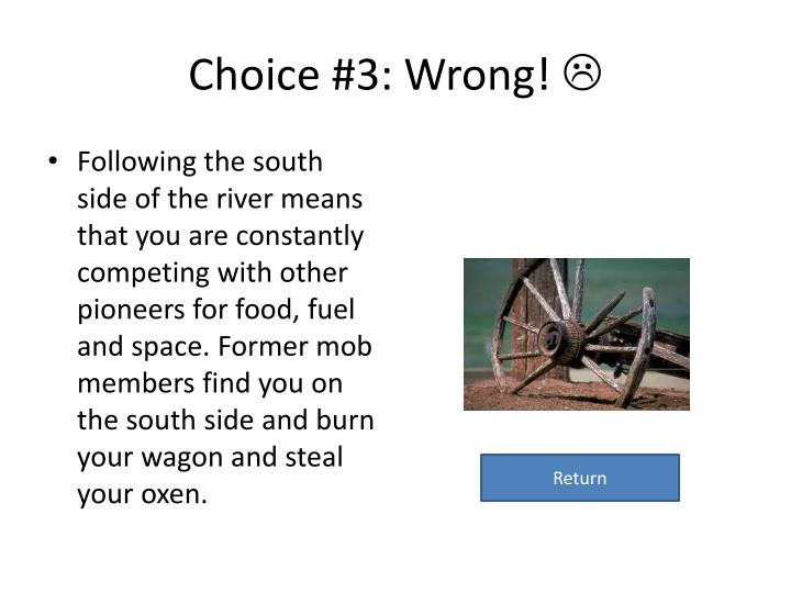 Choice #3: Wrong!