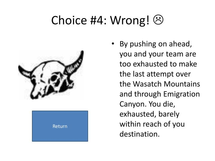 Choice #4: Wrong!