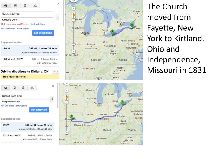 The Church moved from Fayette, New York to Kirtland, Ohio and Independence, Missouri in 1831