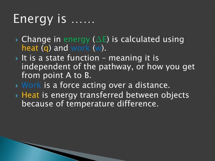 Energy is ……