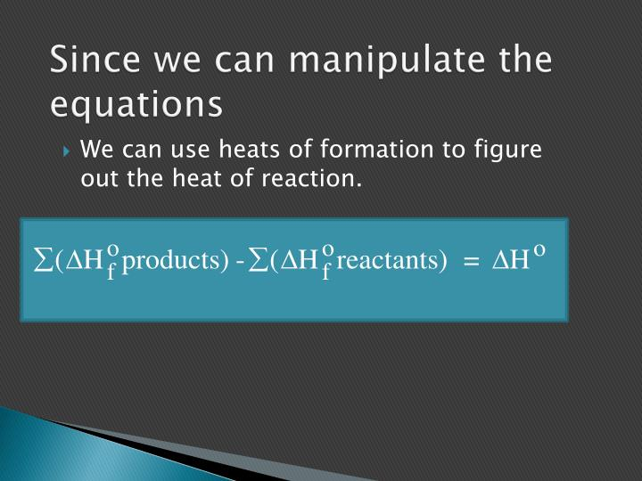 Since we can manipulate the equations