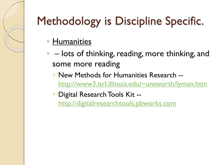 Methodology is Discipline Specific.