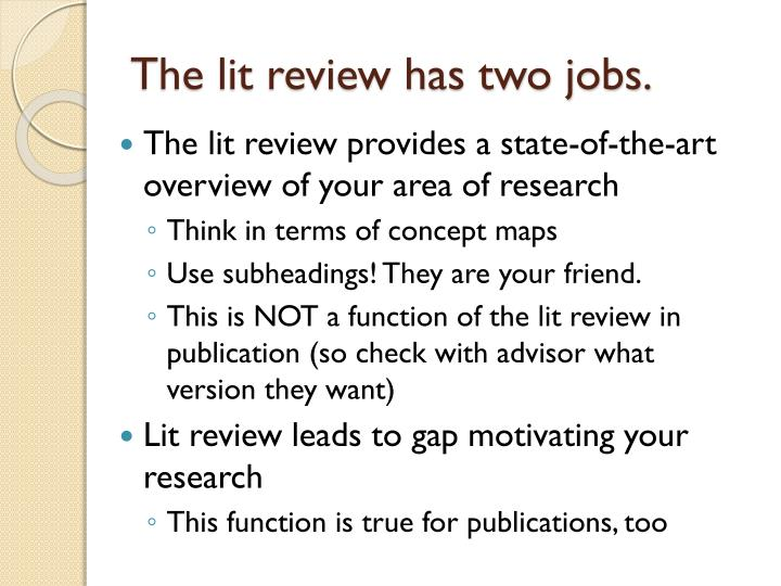 The lit review has two jobs.
