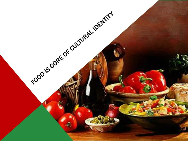 Food is core of cultural identity