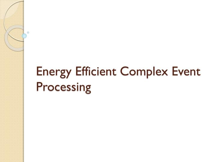 Energy Efficient Complex Event Processing