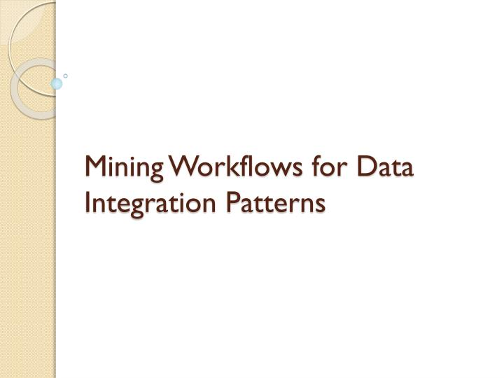Mining Workflows for Data Integration Patterns