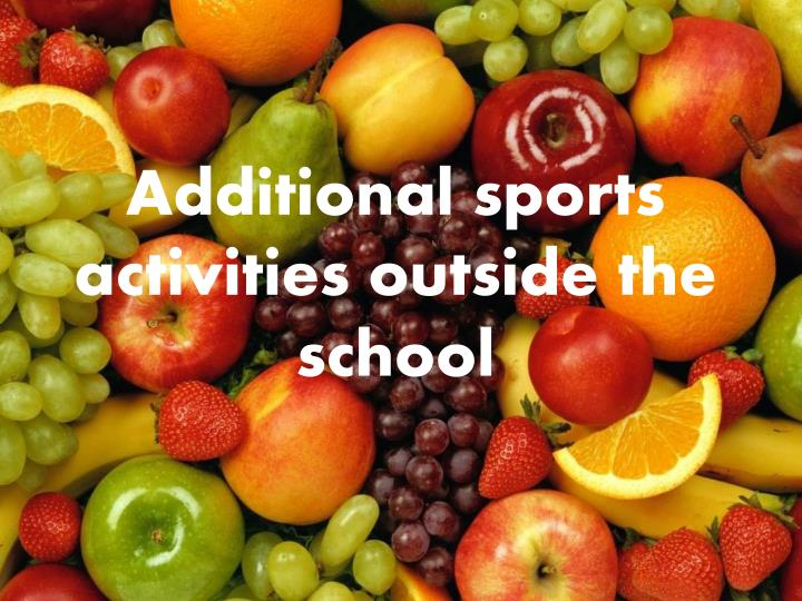 Additional sports activities