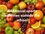 additional sports activities outside the school