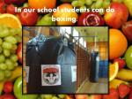 in our school students can do boxing