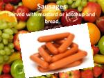 sausages served with mustard or ketchup and bread