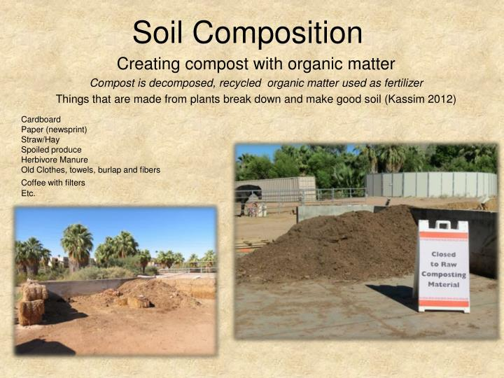 Ppt growing grass in the desert environment if we can for Soil composition