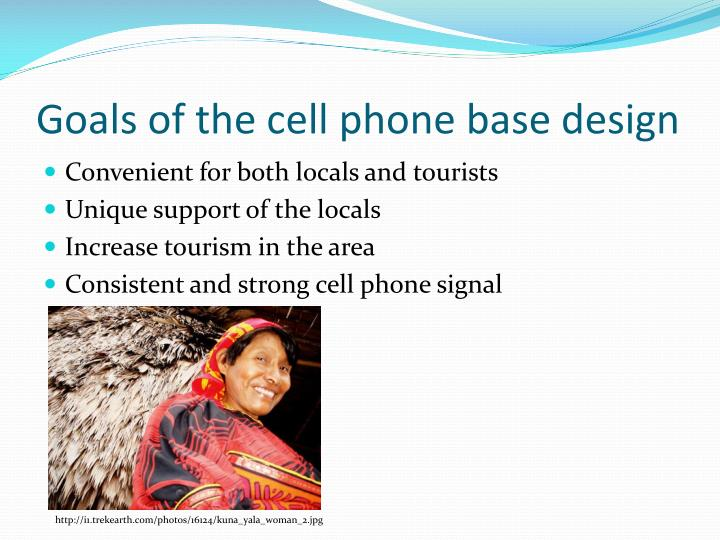Goals of the cell phone base design