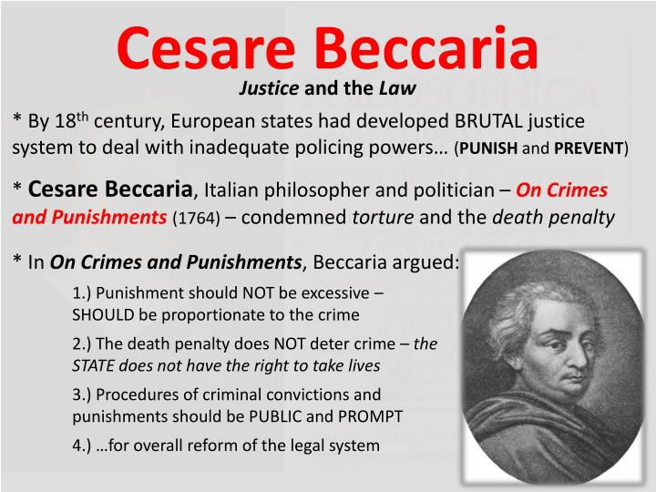a discussion of nature of law in cesare beccarias on crimes and punishment Much of what cesare beccaria wrote in on crimes and punishments in certainty than the severity of punishment of arms are laws of such a nature.