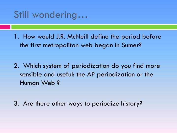 Still wondering…