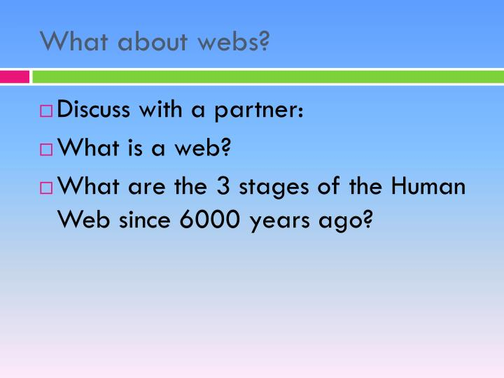 What about webs?