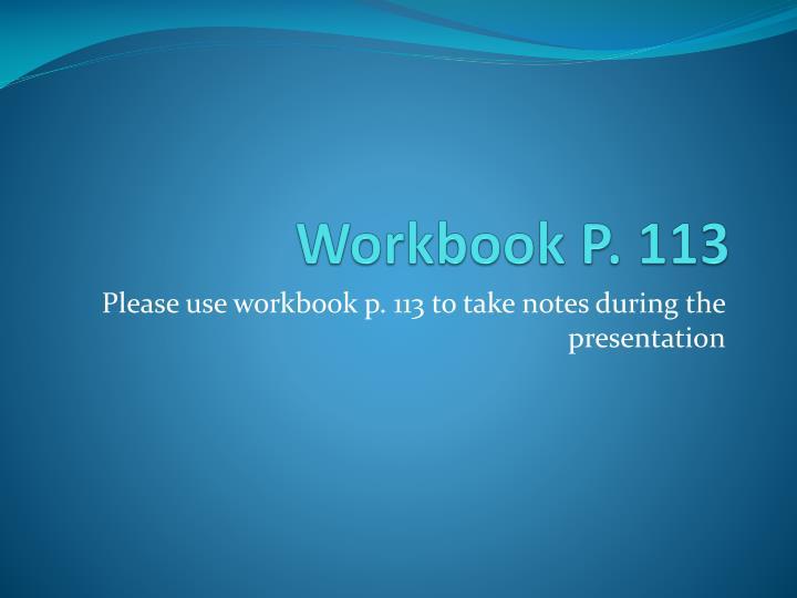 Workbook P. 113