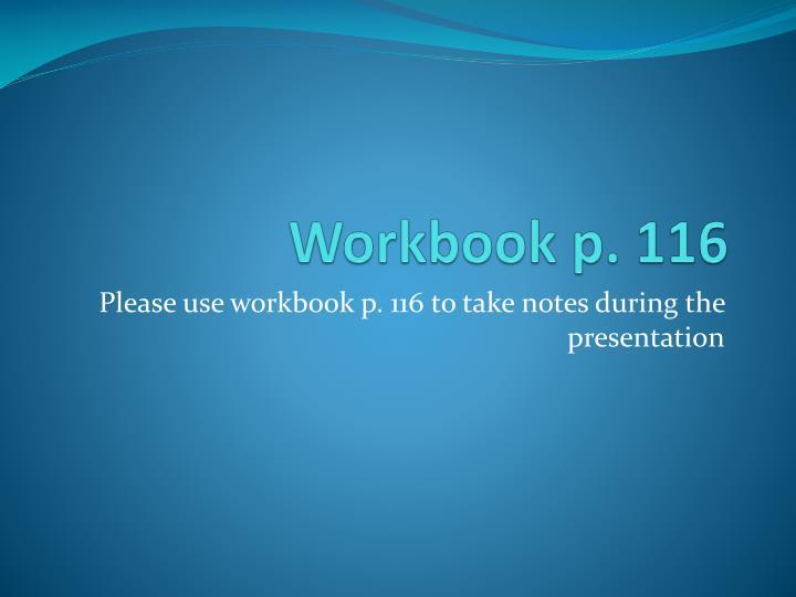Workbook p. 116