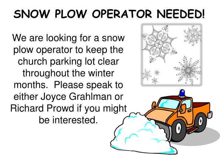 SNOW PLOW OPERATOR NEEDED!