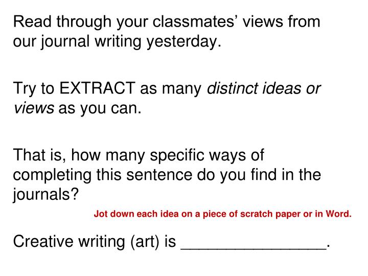 Read through your classmates' views from our journal writing yesterday.