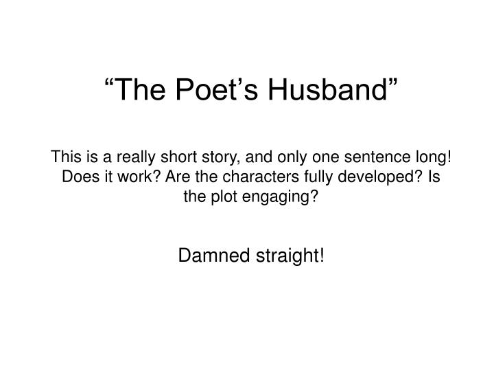 """The Poet's Husband"""