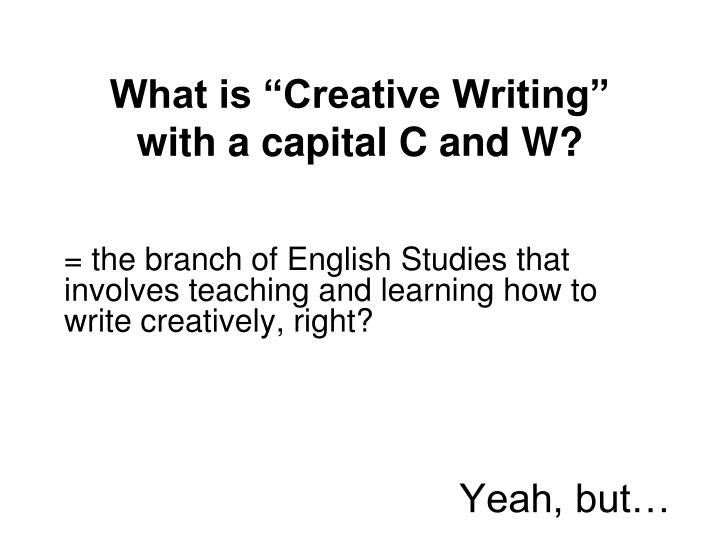 "What is ""Creative Writing"""
