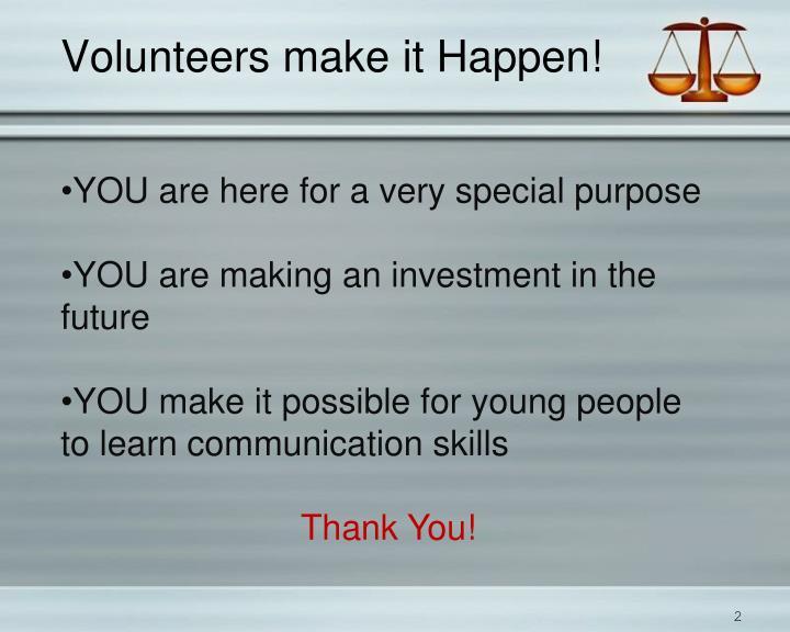 Volunteers make it Happen!
