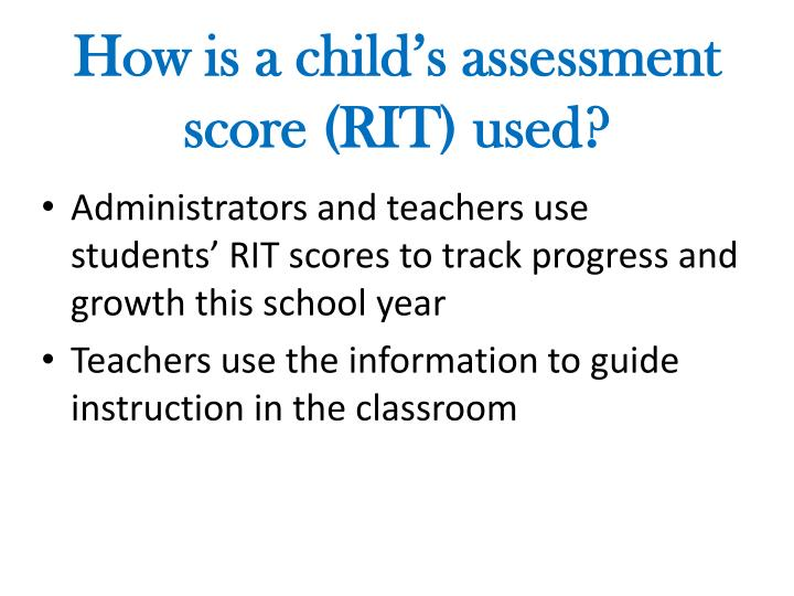 How is a child's assessment score (RIT) used?