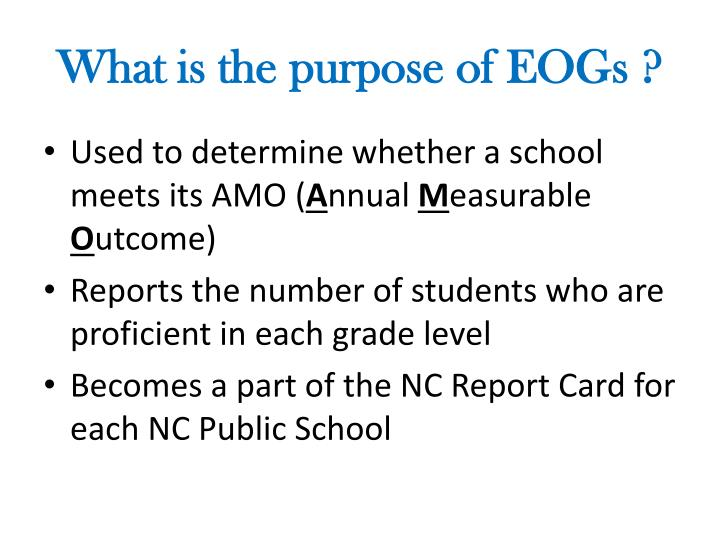 What is the purpose of EOGs ?