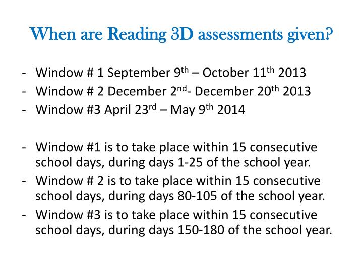 When are Reading 3D assessments given?