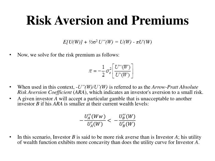 Risk Aversion and Premiums