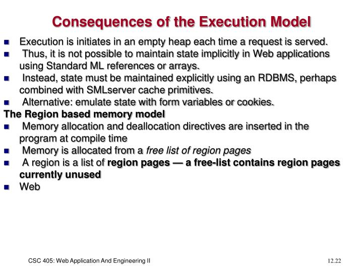 Consequences of the Execution Model