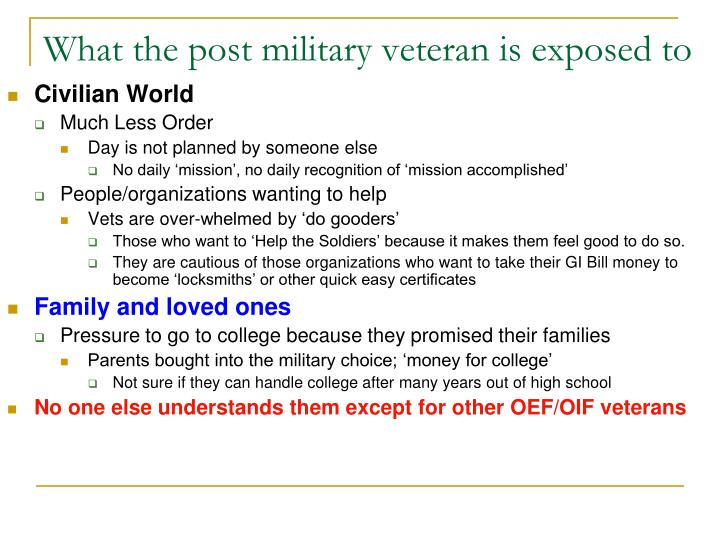 What the post military veteran is exposed to