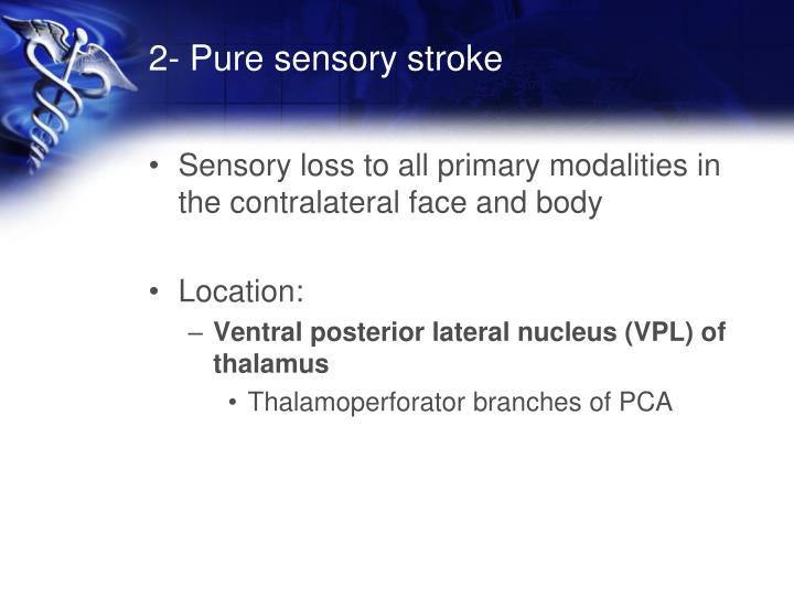 2- Pure sensory stroke