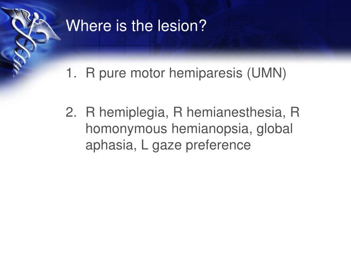 Where is the lesion?