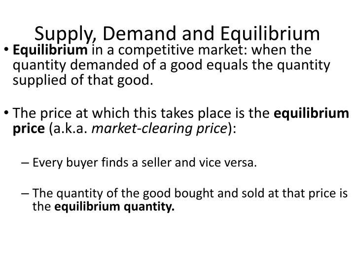 Supply, Demand and Equilibrium