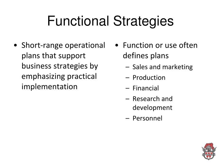 Short-range operational plans that support business strategies by emphasizing practical implementation