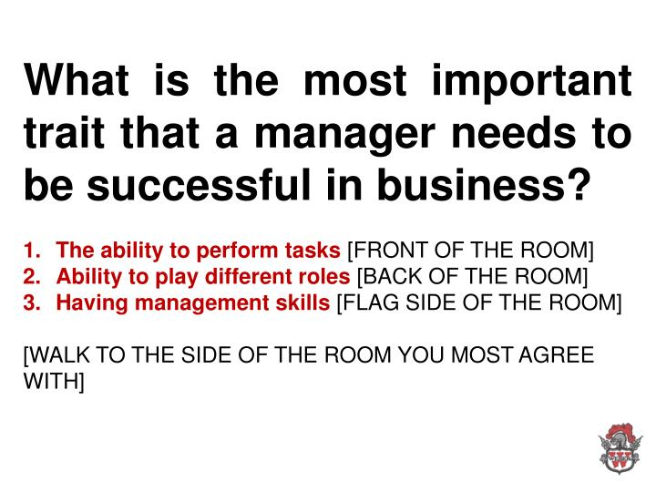 What is the most important trait that a manager needs to be successful in business?