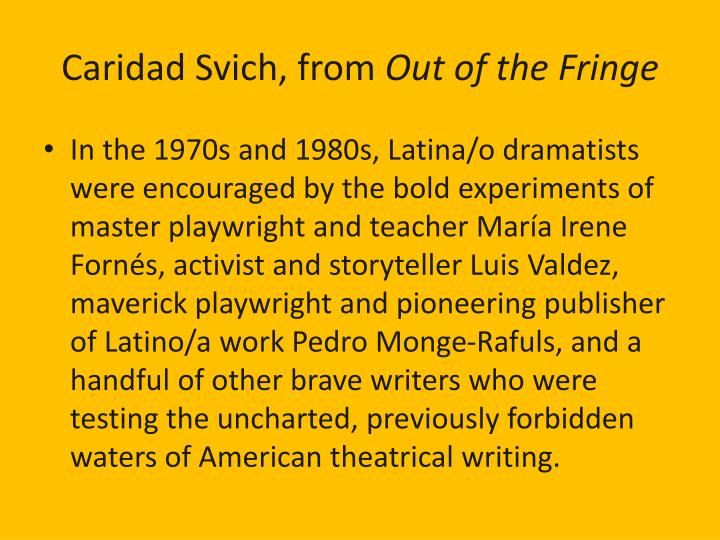 Caridad Svich, from