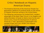 critics notebook on hispanic american drama