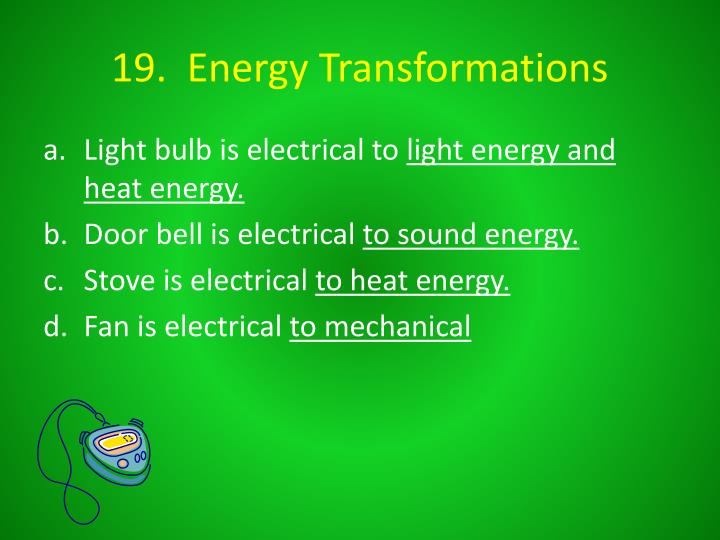 19.  Energy Transformations